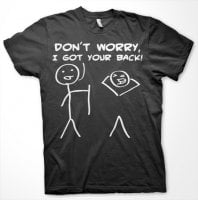 Dont Worry, I Got Your Back! T-Shirt 1