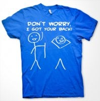 Dont Worry, I Got Your Back! T-Shirt 4