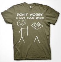 Dont Worry, I Got Your Back! T-Shirt 6