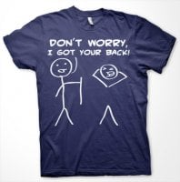 Dont Worry, I Got Your Back! T-Shirt 7