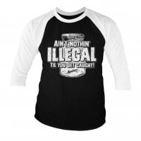 Ain't Nothing Illegal Baseball Longsleeve 1