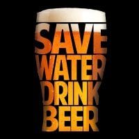 Save water, drink beer.