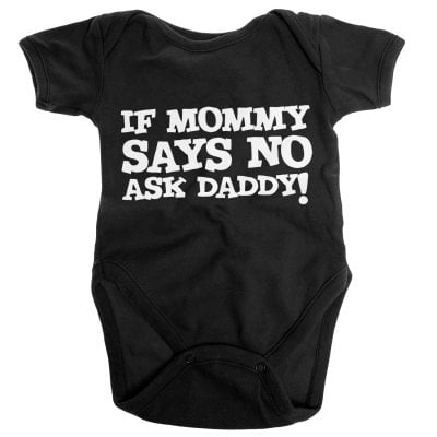 If Mommy Says No, Ask Daddy Baby Body