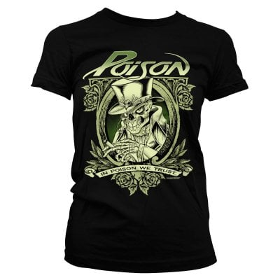In Poison We Trust Pige T-shirt